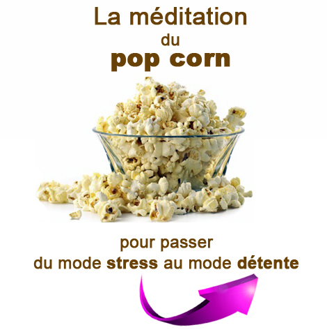 meditation du pop corn